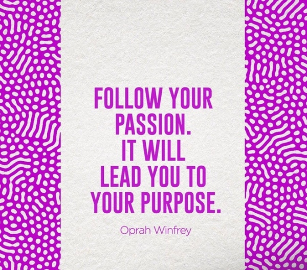 Oprah Winfrey - Follow Your Passion